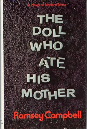 THE DOLL WHO ATE HIS MOTHER. Ramsey Campbell