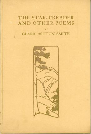 THE STAR-TREADER AND OTHER POEMS. Clark Ashton Smith
