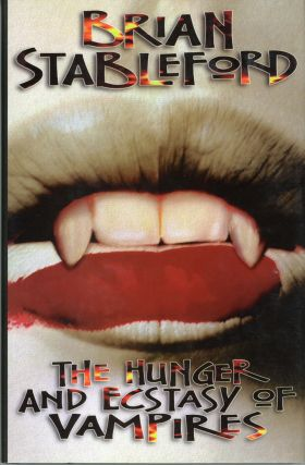 THE HUNGER AND ECSTASY OF VAMPIRES. Brian M. Stableford