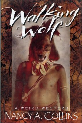 WALKING WOLF: A WEIRD WESTERN. Nancy A. Collins