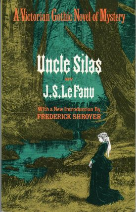 UNCLE SILAS: A TALE OF BARTRAM-HAUGH .... With a New Introduction by Frederick Shroyer. Le Fanu,...