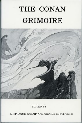 THE CONAN GRIMOIRE. L. Sprague De Camp, George H. Scithers
