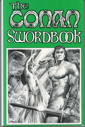 THE CONAN SWORDBOOK: 27 EXAMINATIONS OF HEROIC FICTION. L. Sprague De Camp, George H. Scithers