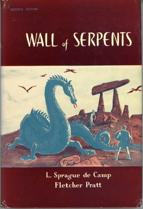 WALL OF SERPENTS. L. Sprague De Camp, Fletcher Pratt