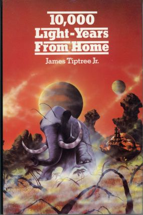 TEN THOUSAND LIGHT-YEARS FROM HOME. James Tiptree, Jr, Alice Sheldon