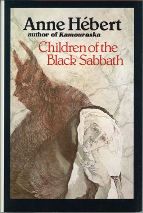 CHILDREN OF THE BLACK SABBATH ... Translated by Carol Dunlop-Hébert. Anne Hébert