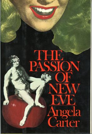 THE PASSION OF NEW EVE. Angela Carter