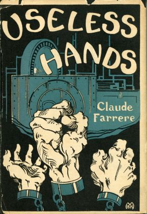 USELESS HANDS ... Authorized Translation from the French by Elisabeth Abbott. Claude Farrere,...