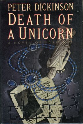 DEATH OF A UNICORN. Peter Dickinson