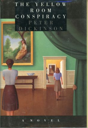 THE YELLOW ROOM CONSPIRACY. Peter Dickinson