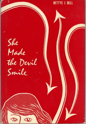 SHE MADE THE DEVIL SMILE. Bettye J. Bell