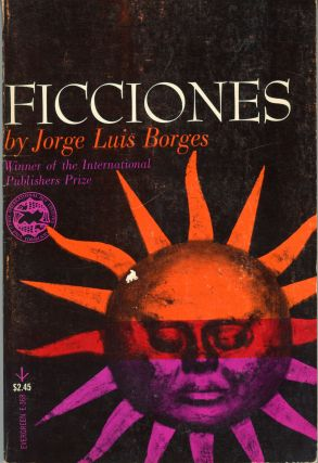 FICCIONES ... Edited and with an Introduction by Anthony Kerrigan. Jorge Luis Borges