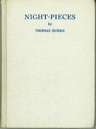 NIGHT-PIECES: EIGHTEEN TALES. Thomas Burke