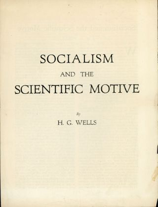 SOCIALISM AND THE SCIENTIFIC MOTIVE ... [caption title]. Wells