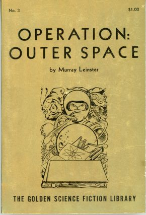 OPERATION: OUTER SPACE. Murray Leinster, William Fitzgerald Jenkins