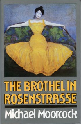 THE BROTHEL IN ROSENSTRASSE. Michael Moorcock
