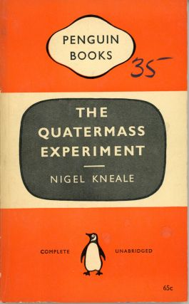 THE QUATERMASS EXPERIMENT: A PLAY FOR TELEVISION IN SIX PARTS. Nigel Kneale