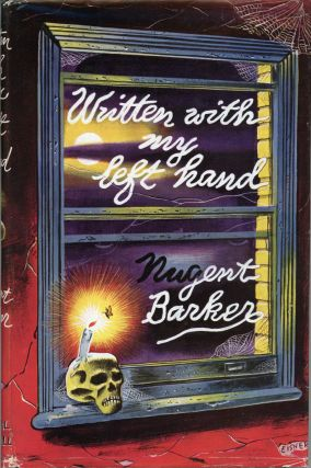 WRITTEN WITH MY LEFT HAND: TWENTY-ONE TALES ... With a Foreword by Lord Gorell. Nugent Barker