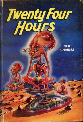 TWENTY-FOUR HOURS by Neil Charles [pseudonym]. used house pseudonym, Dennis Talbot Hughes.