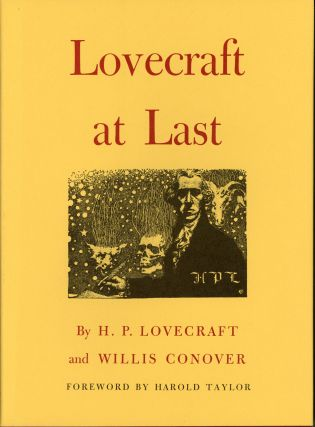 LOVECRAFT AT LAST. Lovecraft, Willis Conover.