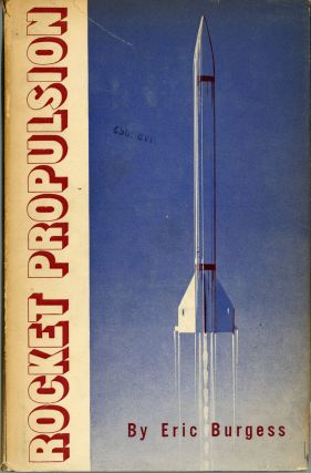 ROCKET PROPULSION WITH AN INTRODUCTION TO THE IDEA OF INTERPLANETARY TRAVEL ...