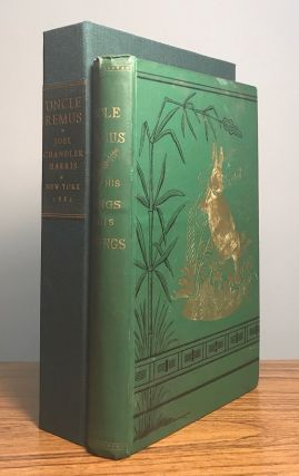 UNCLE REMUS HIS SONGS AND HIS SAYINGS THE FOLK-LORE OF THE OLD PLANTATION ...