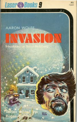 "INVASION [by] Aaron Wolfe [pseudonym]. Dean Koontz, ""Aaron Wolfe."""