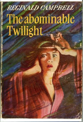 THE ABOMINABLE TWILIGHT. Reginald Campbell