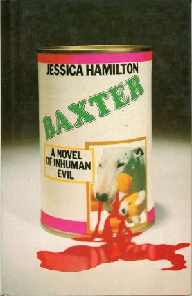 "BAXTER: A NOVEL OF INHUMAN EVIL. Kenneth R. Greenhall, ""Jessica Hamilton."""