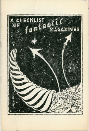 A CHECKLIST OF FANTASTIC MAGAZINES [cover title]. Bradford M. Day.
