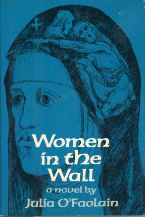 WOMEN IN THE WALL. Julia O'Faolain