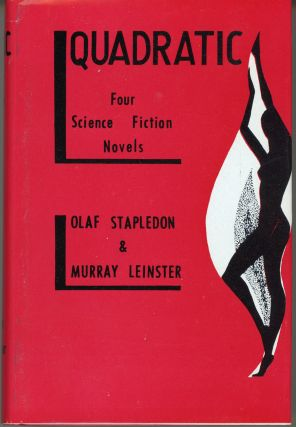 QUADRATIC: FOUR SCIENCE FICTION NOVELS.]. William Olaf Stapledon, Murray Leinster, William...