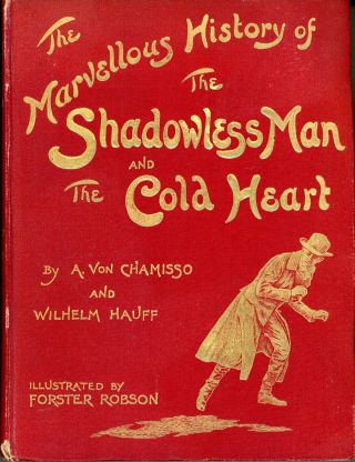 THE MARVELLOUS HISTORY OF THE SHADOWLESS MAN by A. von Chamisso and THE COLD HEART by Wilhelm...