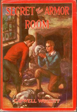THE SECRET OF THE ARMOR ROOM. Capwell Wyckoff.
