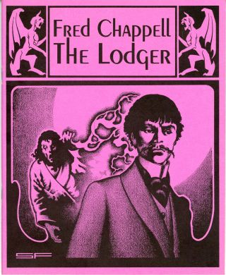 THE LODGER. Fred Chappell