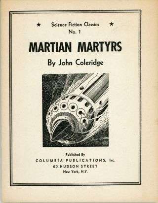 SCIENCE FICTION CLASSICS: MARTIAN MARTYRS, VALLEY OF PRETENDERS, THE MACHINE THAT THOUGHT, THE NEW LIFE, THE VOICE COMMANDS and RHYTHM RIDES THE ROCKET. John Coleridge, William Callahan, Dennis Clive, Bob Olsen, Earl and Otto Binder, John Russell Fearn, Raymond Z. Gallun.