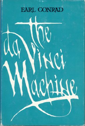 THE DA VINCI MACHINE: TALES OF THE POPULATION EXPLOSION. Earl Conrad.