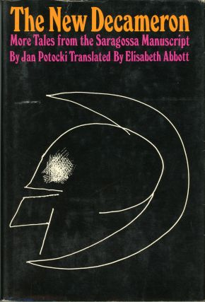 THE NEW DECAMERON: FURTHER TALES FROM THE SARAGOSSA MANUSCRIPT. Translated by Elisabeth Abbott....