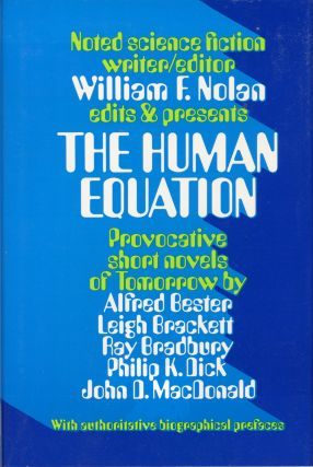 THE HUMAN EQUATION: FOUR SCIENCE FICTION NOVELS OF TOMORROW. William F. Nolan.
