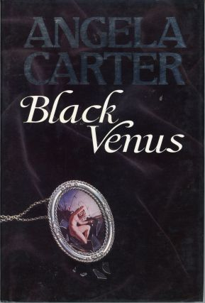 BLACK VENUS. Angela Carter