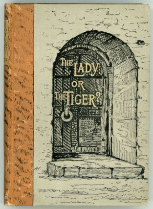 THE LADY, OR THE TIGER? AND OTHER STORIES. Frank Stockton