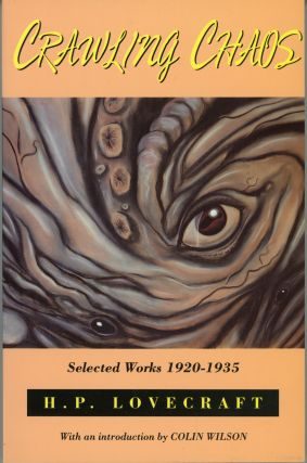 CRAWLING CHAOS: SELECTED WORKS 1920-1935. Lovecraft