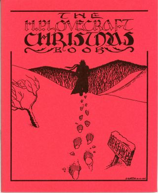 THE H. P. LOVECRAFT CHRISTMAS BOOK ... Edited by Susan Michaud. Lovecraft