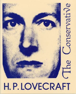 THE CONSERVATIVE. Edited by S. T. Joshi. Lovecraft