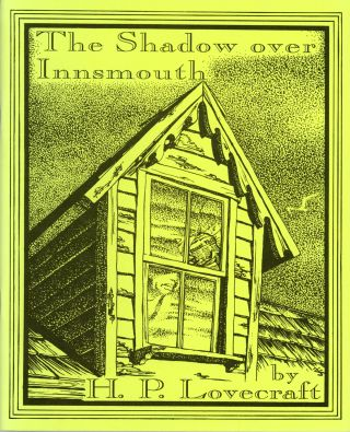 THE SHADOW OVER INNSMOUTH. Edited by S. T. Joshi & David E. Schultz. Lovecraft