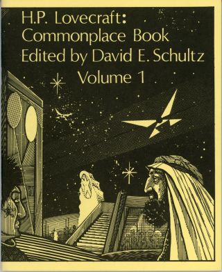 COMMONPLACE BOOK VOLUME 1 [and] VOLUME 2. Edited by David E. Schultz. Lovecraft.