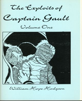 THE EXPLOITS OF CAPTAIN GAULT. Volume One [and] Volume Two. William Hope Hodgson.