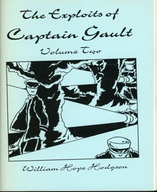 THE EXPLOITS OF CAPTAIN GAULT. Volume One [and] Volume Two.
