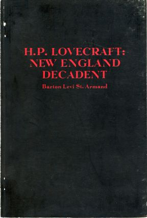 H. P. LOVECRAFT: NEW ENGLAND DECADENT. Howard Phillips Lovecraft, Barton Levi St. Armand.