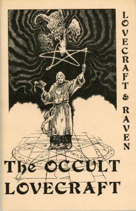THE OCCULT LOVECRAFT ... With Additional Material and Interpretations by Anthony Raven. Lovecraft.